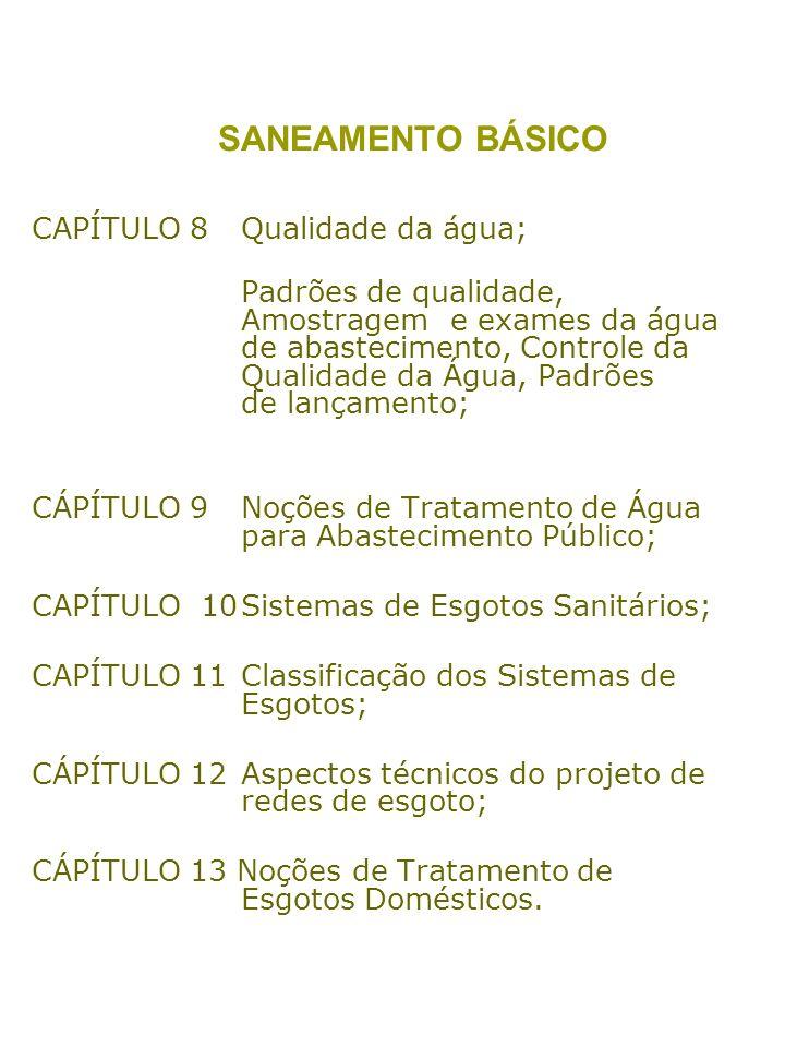 SANEAMENTO BÁSICO CAPÍTULO 8Qualidade da água; Padrões de qualidade, Amostragem e exames da água de abastecimento, Controle da Qualidade da Água, Padr