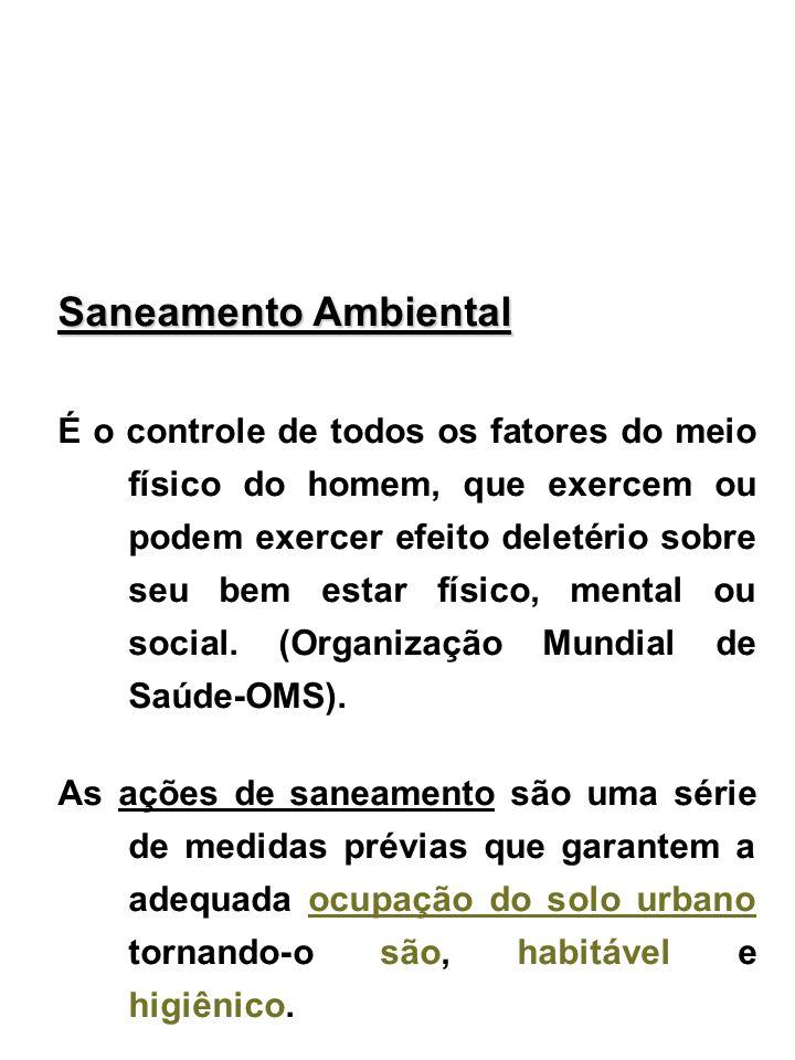 SANEAMENTO BÁSICO Princípios Integralidade atendimento pelos serviços de saneamento com uma visão que entenda o saneamento como um conjunto de ações (Lei Federal 11445/2007).