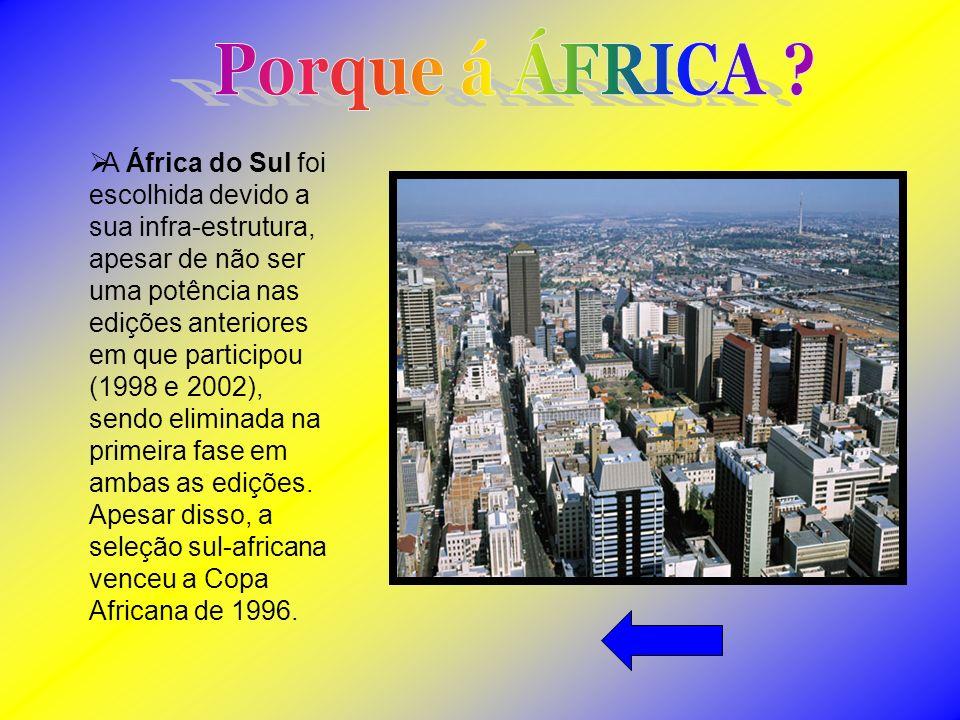 A África do Sul foi escolhida devido a sua infra-estrutura, apesar de não ser uma potência nas edições anteriores em que participou (1998 e 2002), sendo eliminada na primeira fase em ambas as edições.