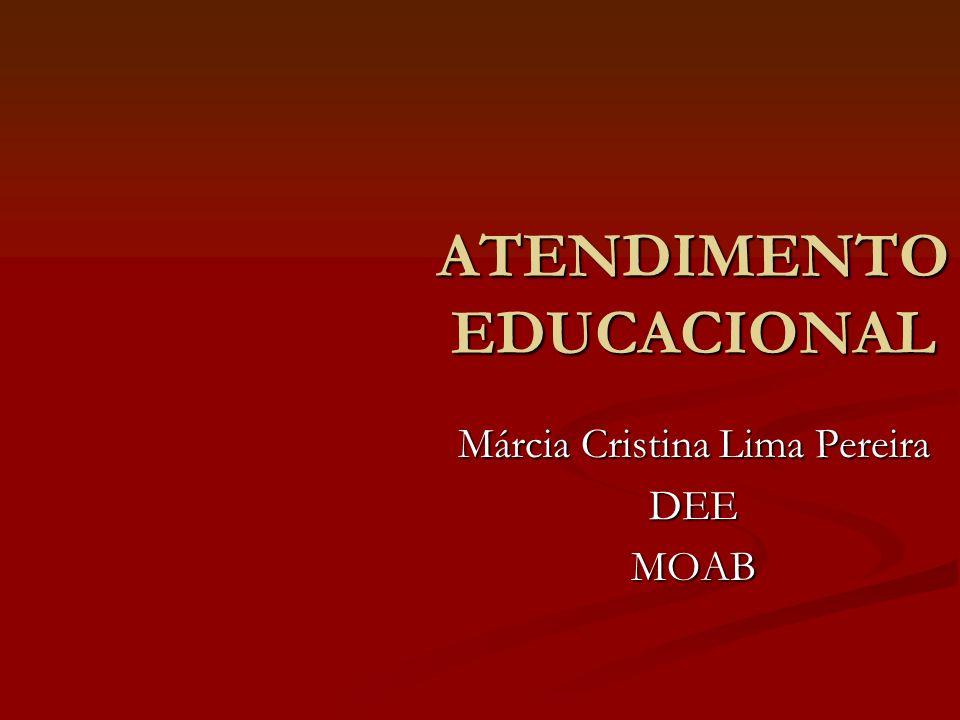 ATENDIMENTO EDUCACIONAL Márcia Cristina Lima Pereira DEEMOAB