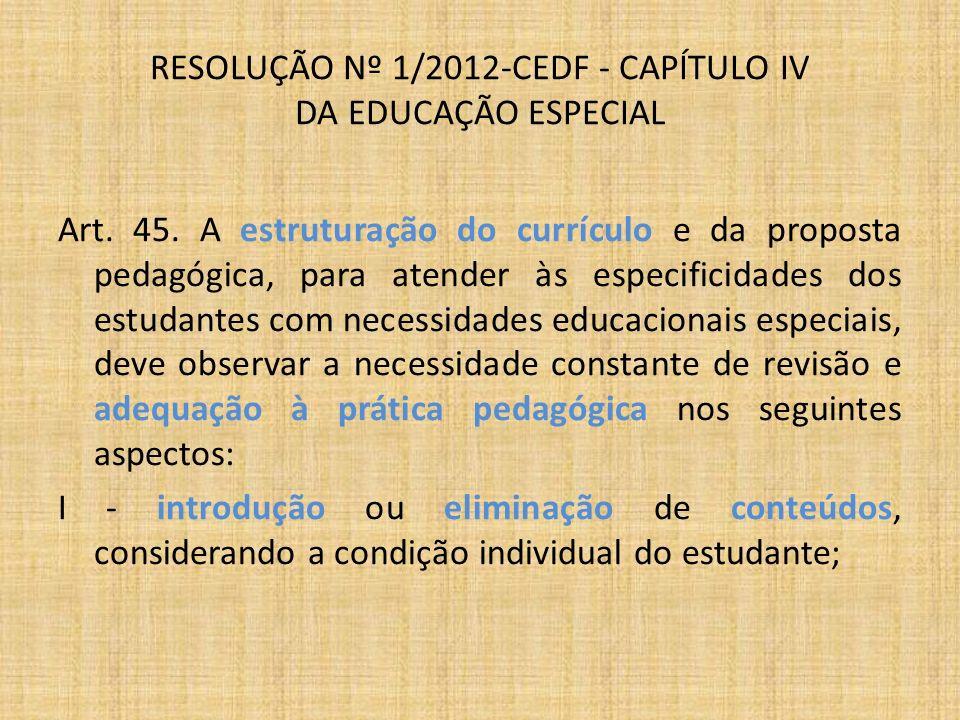 Art. 45. A estruturação do currículo e da proposta pedagógica, para atender às especificidades dos estudantes com necessidades educacionais especiais,