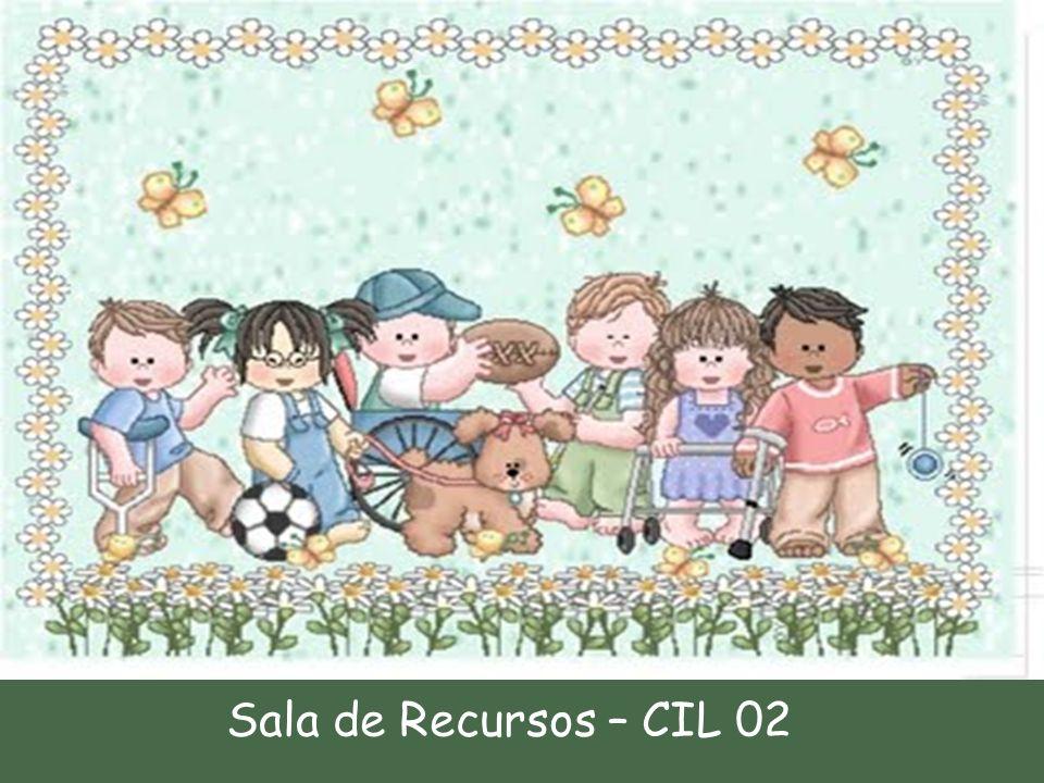 Sala de Recursos – CIL 02