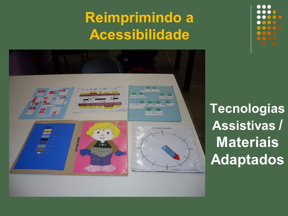 Tecnologias Assistivas / Materiais Adaptados