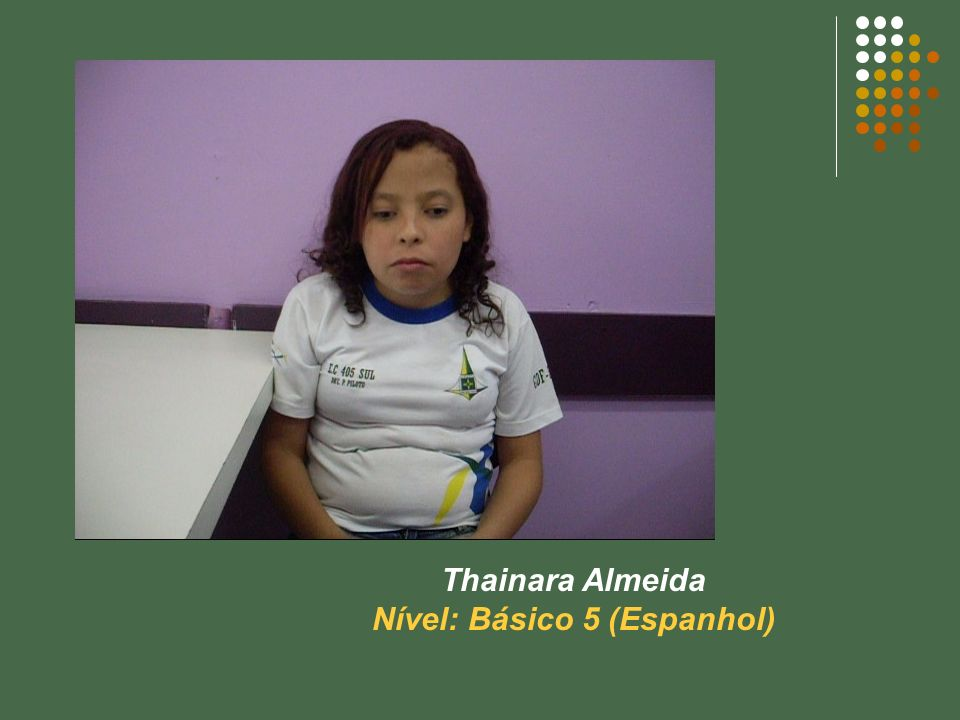 Thainara Almeida Nível: Básico 5 (Espanhol)
