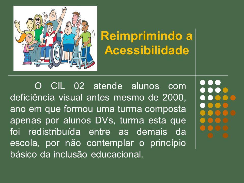 O CIL 02 atende alunos com deficiência visual antes mesmo de 2000, ano em que formou uma turma composta apenas por alunos DVs, turma esta que foi redi