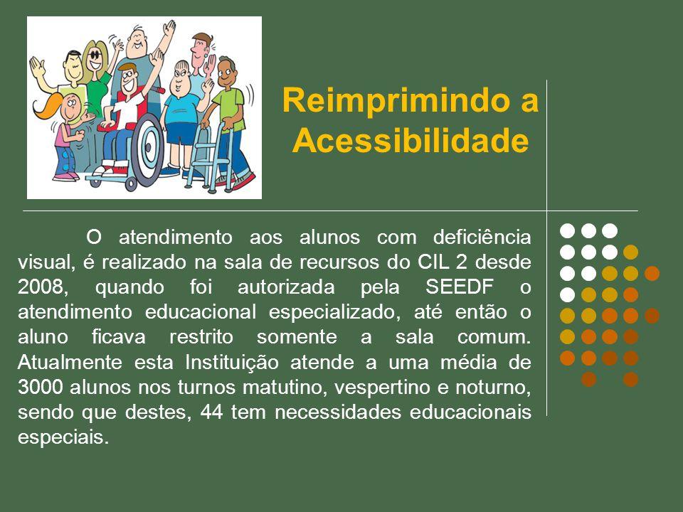 O atendimento aos alunos com deficiência visual, é realizado na sala de recursos do CIL 2 desde 2008, quando foi autorizada pela SEEDF o atendimento e