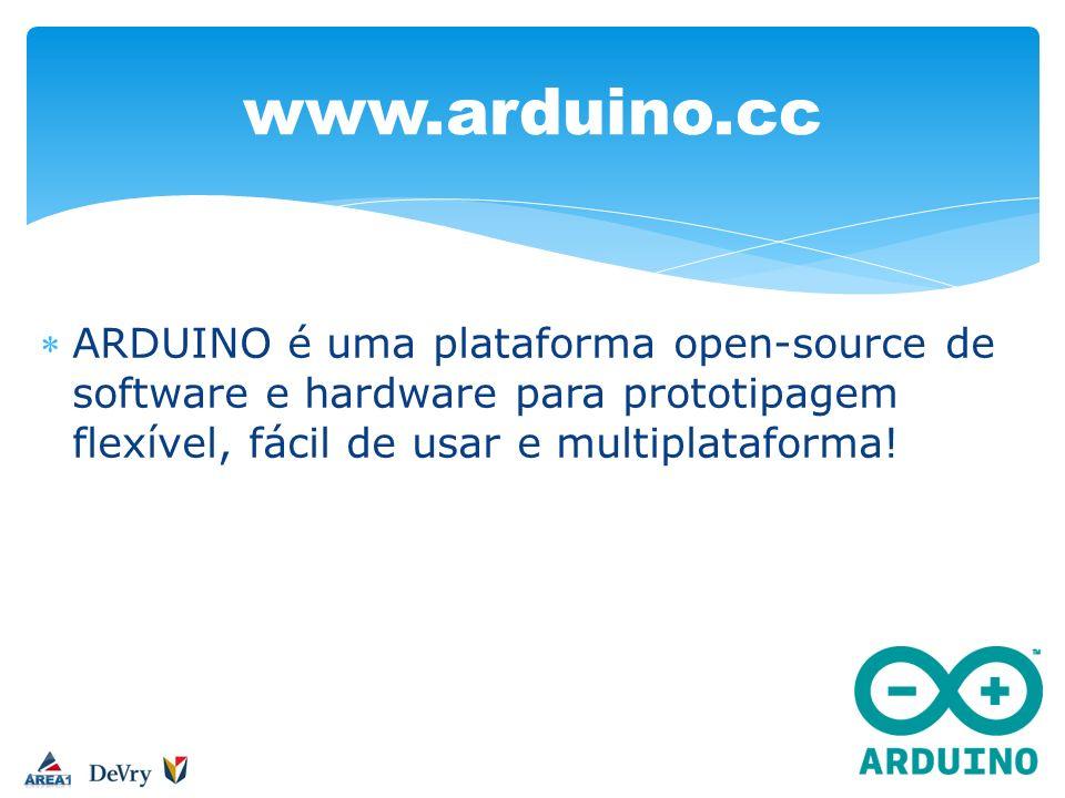 ARDUINO é uma plataforma open-source de software e hardware para prototipagem flexível, fácil de usar e multiplataforma! www.arduino.cc
