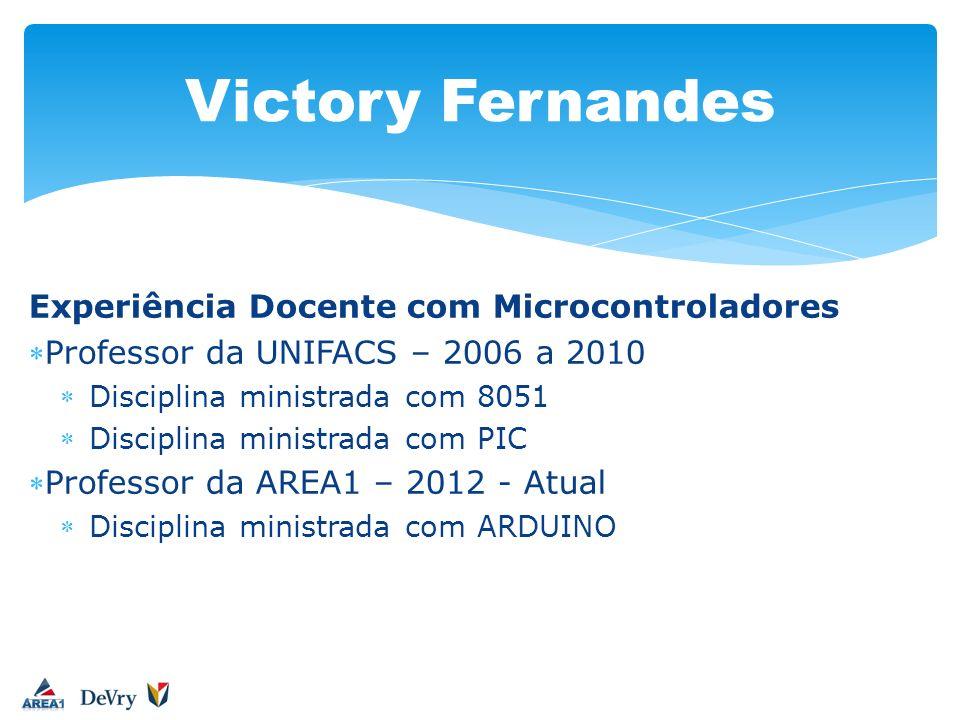 Experiência Docente com Microcontroladores Professor da UNIFACS – 2006 a 2010 Disciplina ministrada com 8051 Disciplina ministrada com PIC Professor d