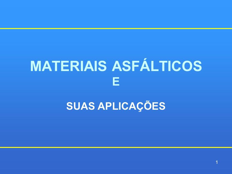 MATERIAIS ASFÁLTICOS E SUAS APLICAÇÕES 1
