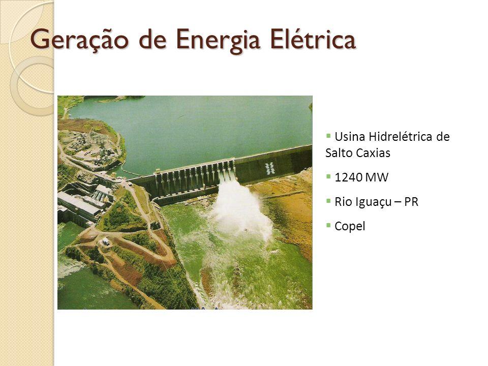 Geração de Energia Elétrica Usina Hidrelétrica de Salto Caxias 1240 MW Rio Iguaçu – PR Copel