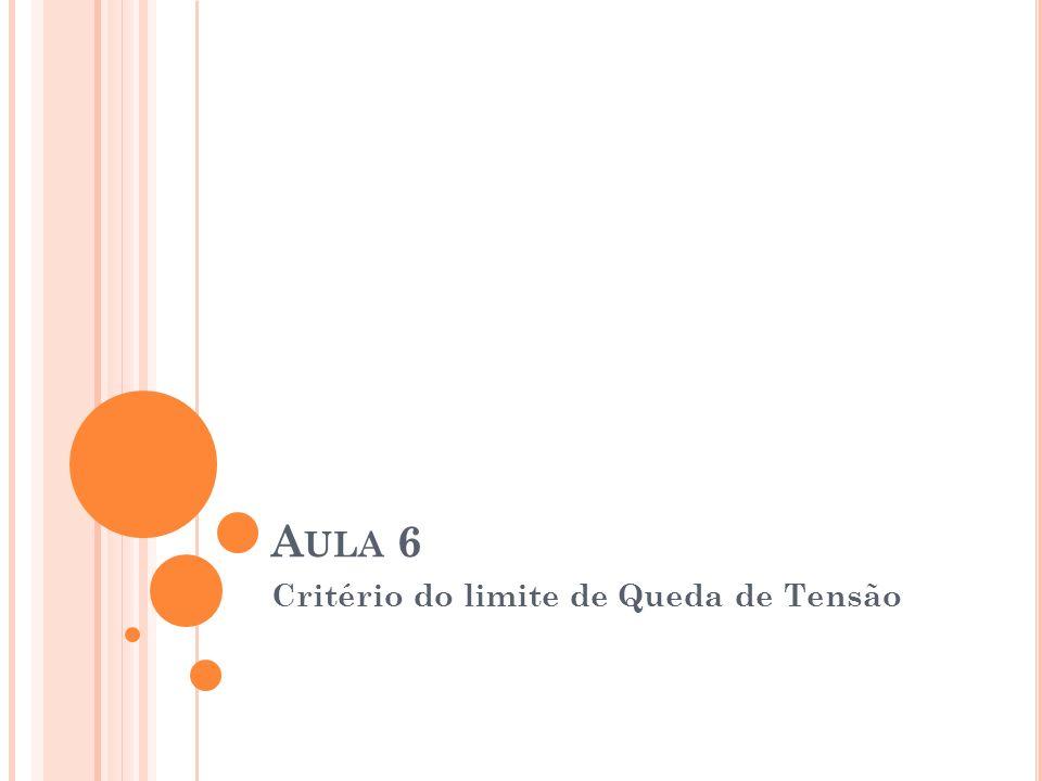 A ULA 6 Critério do limite de Queda de Tensão