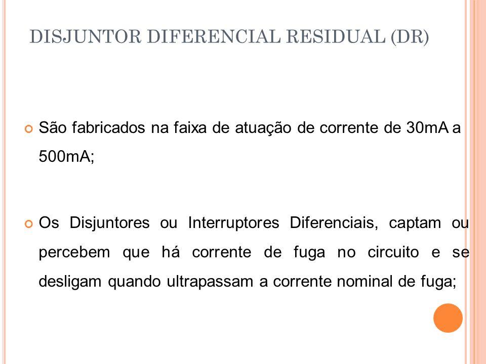 DISJUNTOR DIFERENCIAL RESIDUAL (DR) São fabricados na faixa de atuação de corrente de 30mA a 500mA; Os Disjuntores ou Interruptores Diferenciais, capt