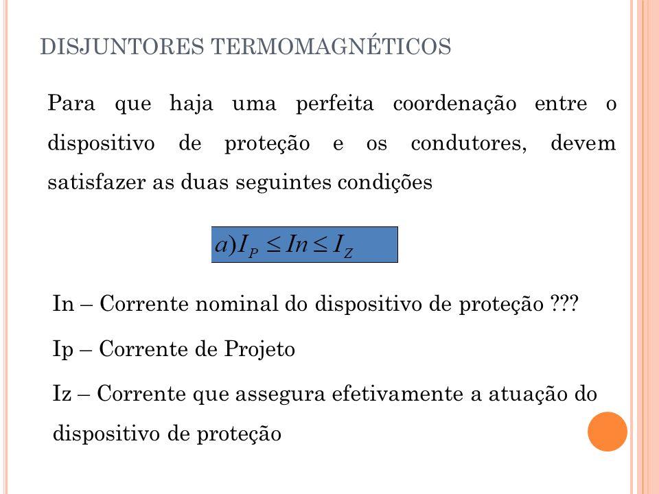 TABELA DOS DISJUNTORES TERMOMAGNÉTICOS Disjuntores Termomagnéticos da Siemens monobitri I (A) 10 15 20 25 30 35 40 50 60 70