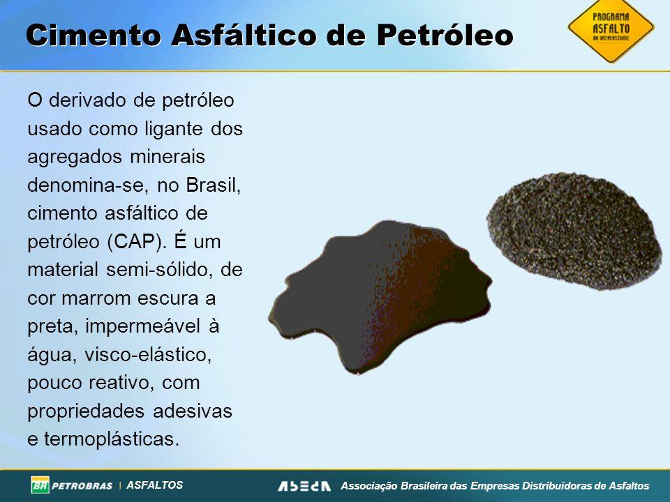 ASFALTOS Associação Brasileira das Empresas Distribuidoras de Asfaltos O derivado de petróleo usado como ligante dos agregados minerais denomina se, n