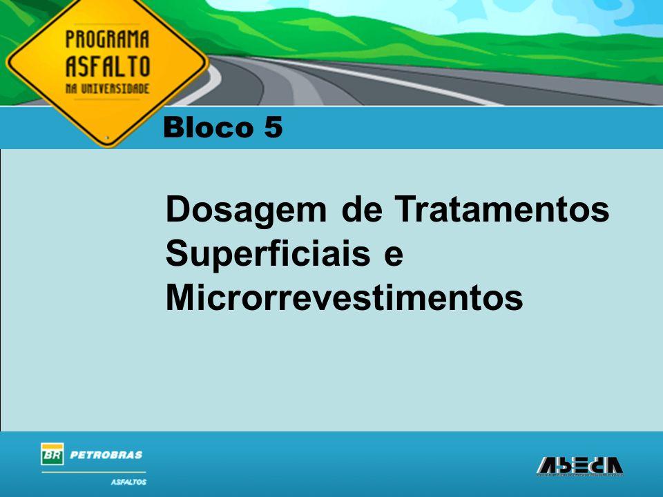 ASFALTOS Associação Brasileira das Empresas Distribuidoras de Asfaltos Bloco 5 Dosagem de Tratamentos Superficiais e Microrrevestimentos