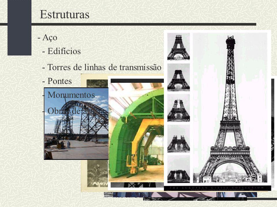 Estruturas - Aço - Edifícios - Torres de linhas de transmissão - Pontes - Monumentos - Obras de arte