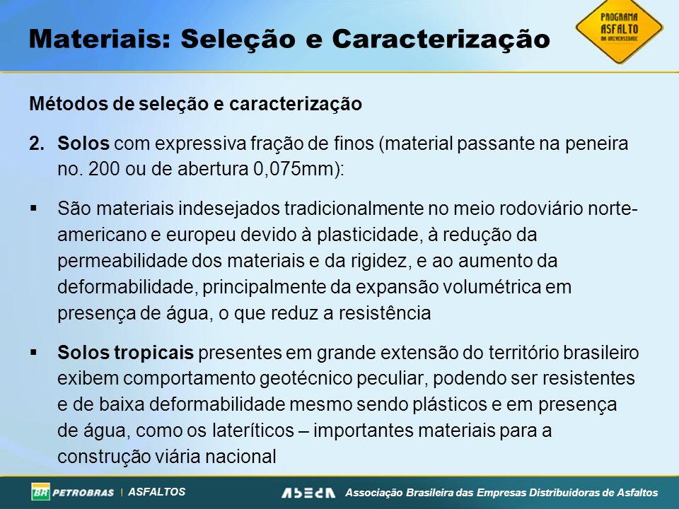 ASFALTOS Associação Brasileira das Empresas Distribuidoras de Asfaltos Materiais: Seleção e Caracterização Métodos de seleção e caracterização 2.Solos