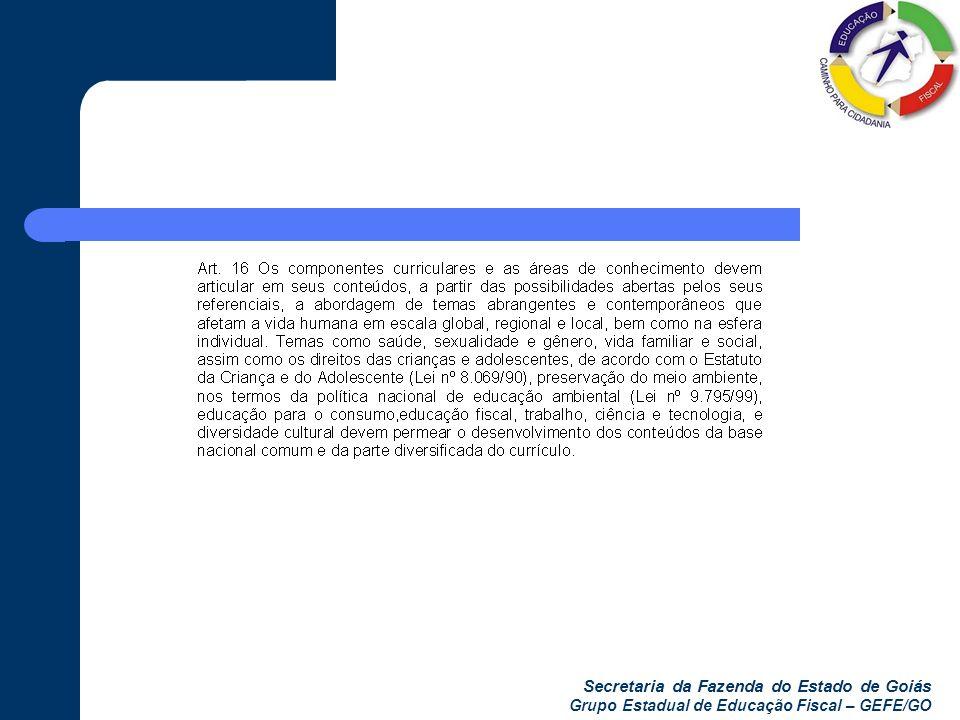 Secretaria da Fazenda do Estado de Goiás Grupo Estadual de Educação Fiscal – GEFE/GO
