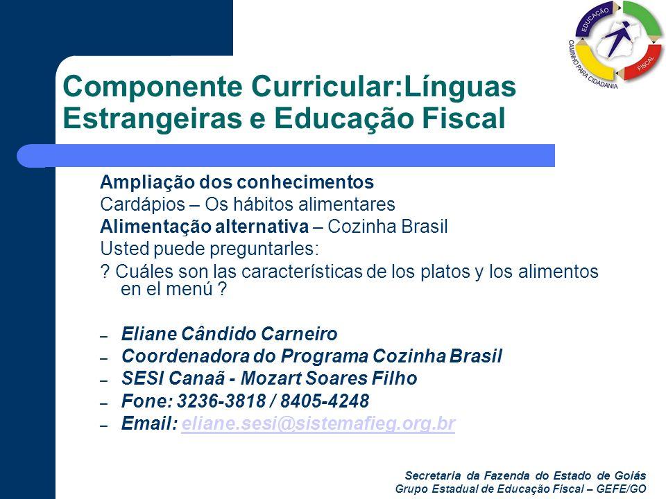 Secretaria da Fazenda do Estado de Goiás Grupo Estadual de Educação Fiscal – GEFE/GO Componente Curricular:Línguas Estrangeiras e Educação Fiscal Ampl