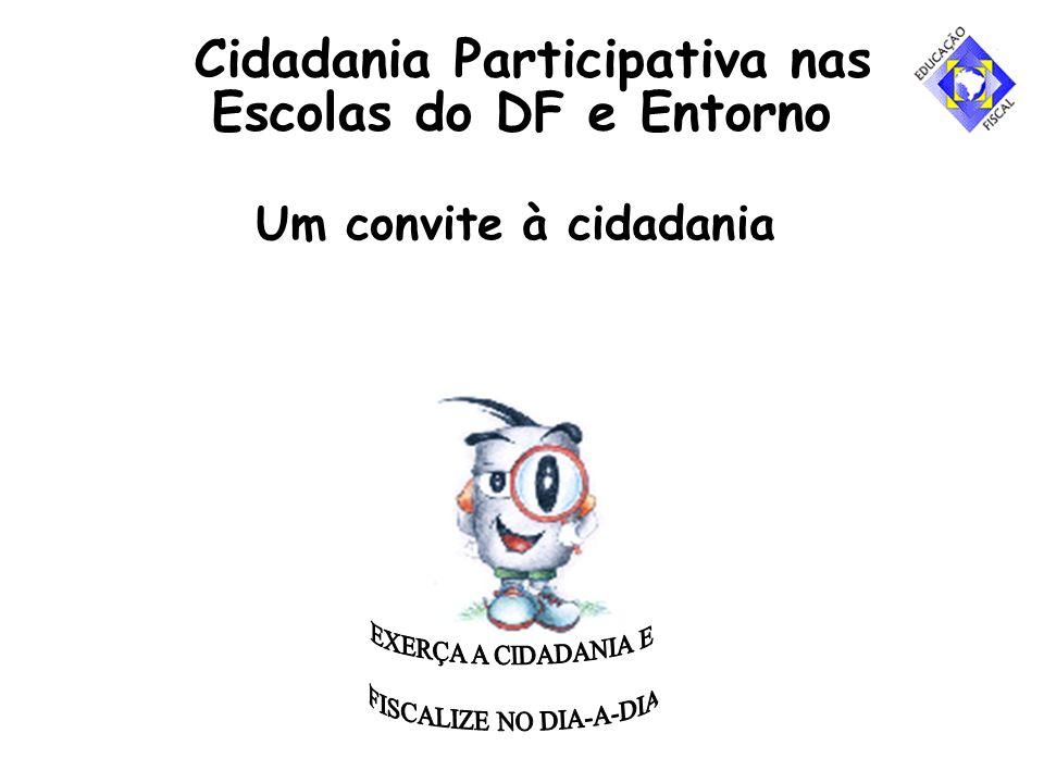Cidadania Participativa nas Escolas do DF e Entorno Um convite à cidadania