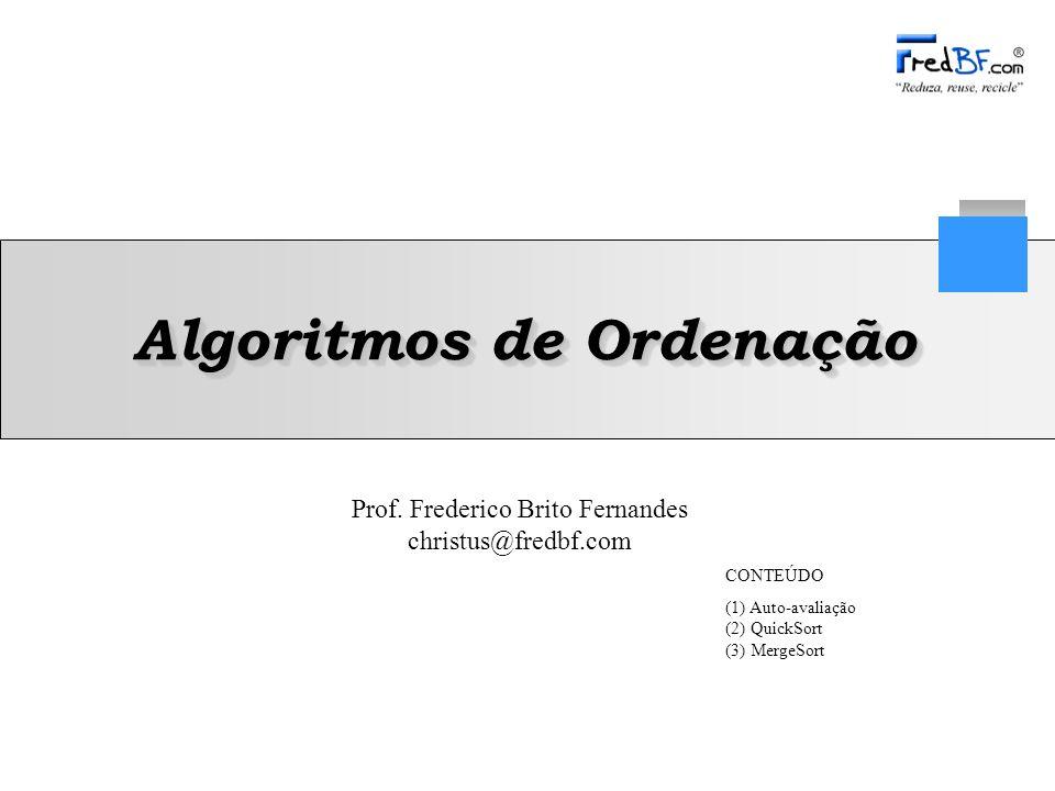 Frederico Brito Fernandes 12 Estrutura, Pesquisa e Ordenação de Dados Merge Algorithm merge(ini, mid, post, S) W empty sequence of size (post-ini) i ini j mid k 0 while (i < mid) and (j < post) do if (S[i] <= S[j]) then W[k] S[i]k k+1i i+1 else W[k] S[j]k k+1j j+1 while (i < mid) do W[k] S[i]k k+1i i+1 while (j < post) do W[k] S[j] k k+1j j+1 for i ini to post-1 do S[i] W[i-ini]; Return S Merge 7 4 1932 7 4 1932 4 132 1 4 7239 7 1 4923 4 132 1 2 3479 (3) MergeSort