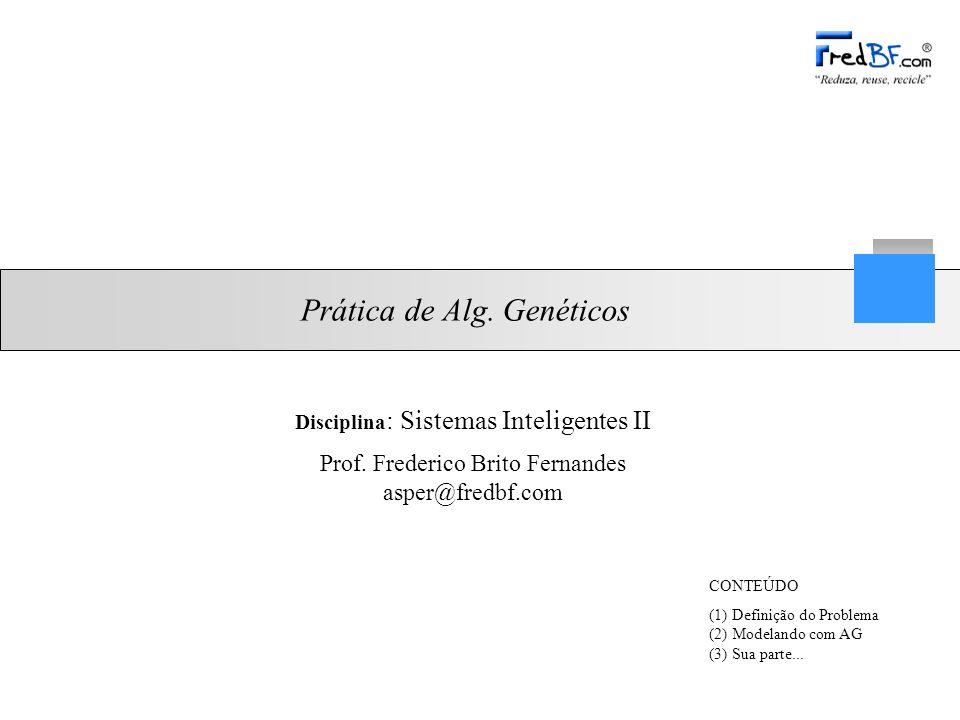 Prof.Frederico Brito Fernandes asper@fredbf.com Prática de Alg.