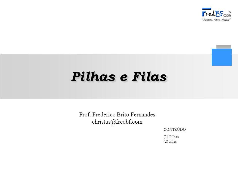 Frederico Brito Fernandes 2 Estrutura, Pesquisa e Ordenação de Dados A idéia fundamental da pilha é que todo o acesso a seus elementos é feito através do seu topo Quando um elemento novo é introduzido na pilha, ele passa a ser o elemento do topo O único elemento que pode ser removido da pilha é o do topo.