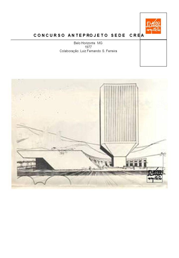 C O N C U R S O A N T E P RO J E T O S E D E C R E A Belo Horizonte MG 1977 Colaboração: Luiz Fernando S.