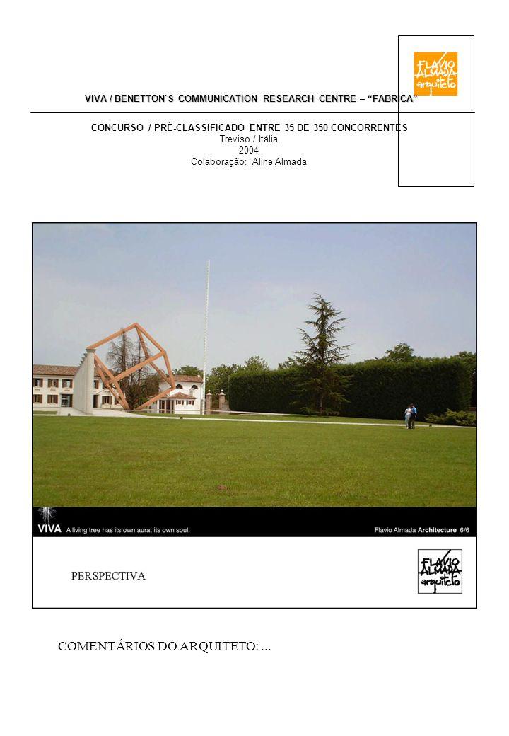 VIVA / BENETTON`S COMMUNICATION RESEARCH CENTRE – FABRICA CONCURSO / PRÉ-CLASSIFICADO ENTRE 35 DE 350 CONCORRENTES Treviso / Itália 2004 Colaboração: