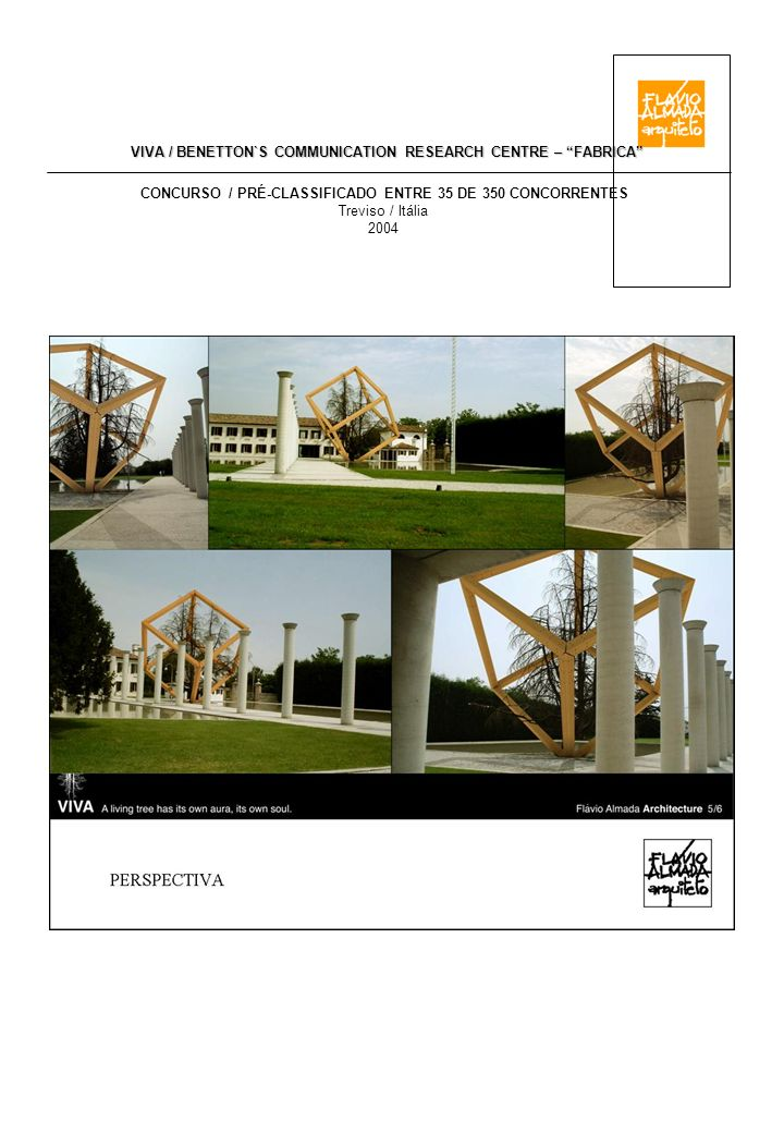 VIVA / BENETTON`S COMMUNICATION RESEARCH CENTRE – FABRICA CONCURSO / PRÉ-CLASSIFICADO ENTRE 35 DE 350 CONCORRENTES Treviso / Itália 2004