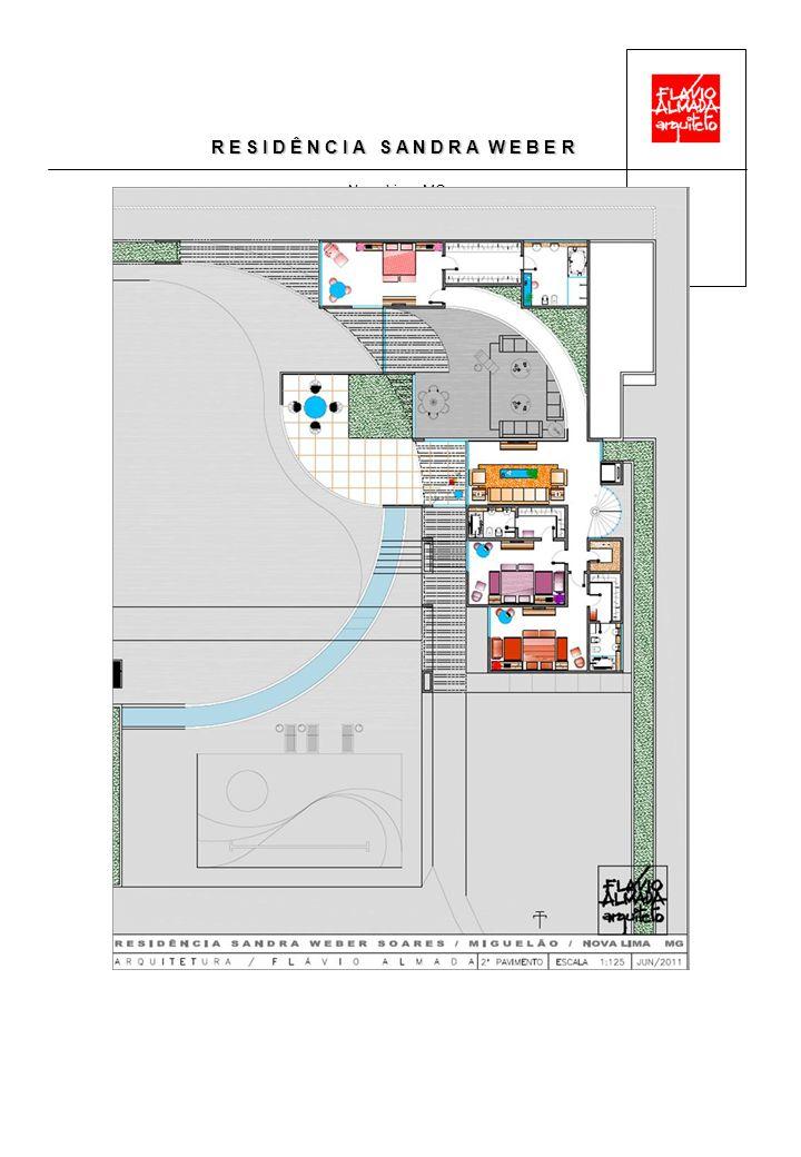 R E S I D Ê N C I A S A N D R A W E B E R Nova Lima MG 2011 Opção 1 - 2 pavimentos / área 570,00 m2 Opção 2 – 2 paviimentos / área 842,00 m2 Colaboração: Aline Almada