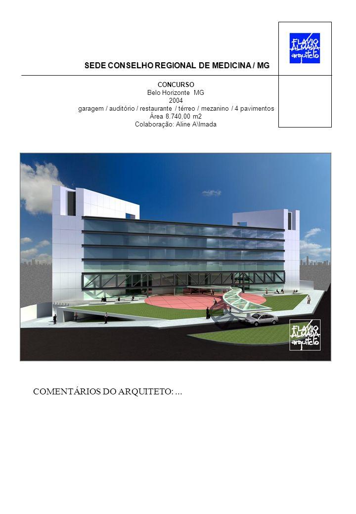 SEDE CONSELHO REGIONAL DE MEDICINA / MG CONCURSO Belo Horizonte MG 2004 garagem / auditório / restaurante / térreo / mezanino / 4 pavimentos Área 8.740,00 m2 Colaboração: Aline A\lmada COMENTÁRIOS DO ARQUITETO:...