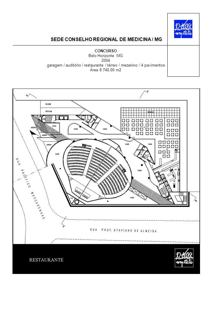 SEDE CONSELHO REGIONAL DE MEDICINA / MG CONCURSO Belo Horizonte MG 2004 garagem / auditório / restaurante / térreo / mezanino / 4 pavimentos Área 8.740,00 m2