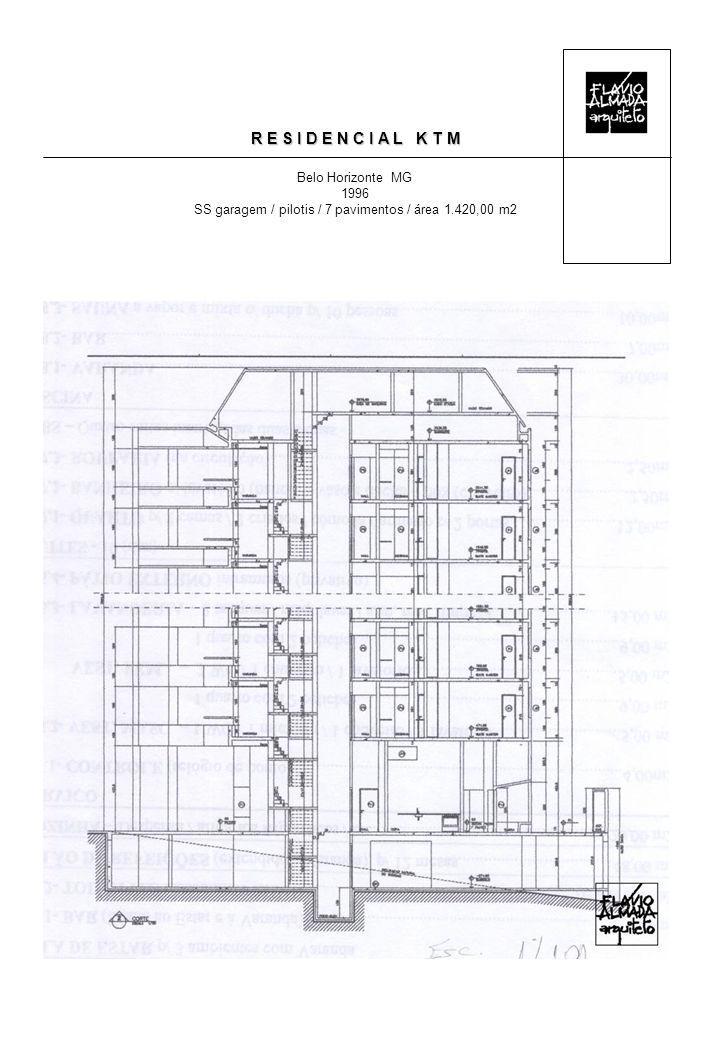 R E S I D E N C I A L K T M Belo Horizonte MG 1996 SS garagem / pilotis / 7 pavimentos / área 1.420,00 m2
