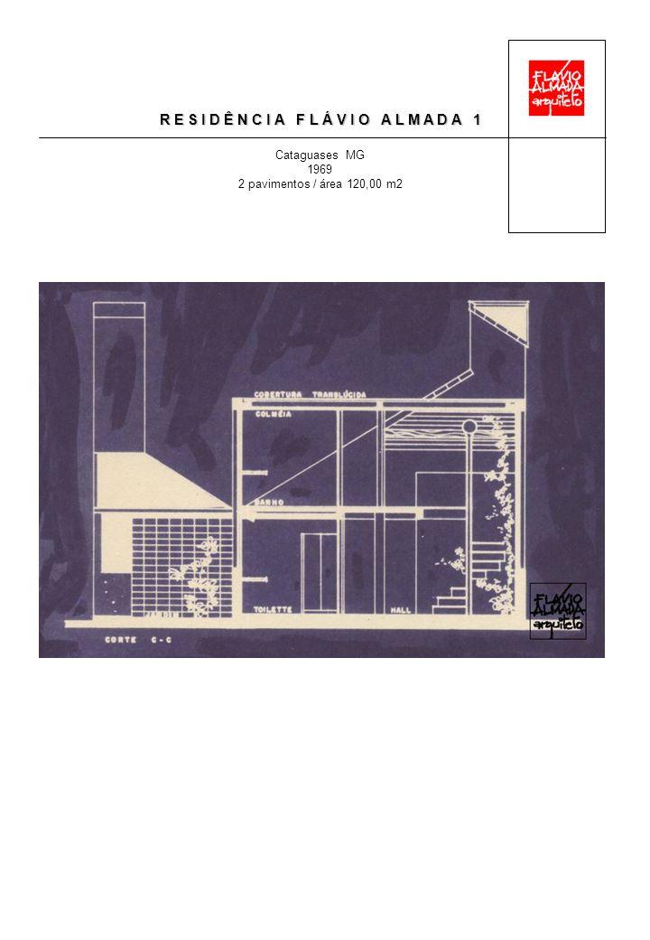 R E S I D Ê N C I A F L Á V I O A L M A D A 1 Cataguases MG 1969 2 pavimentos / área 120,00 m2