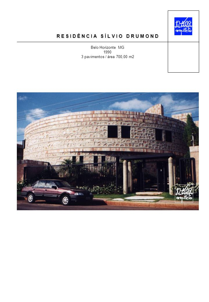 R E S I D Ê N C I A S Í L V I O D R U M O N D Belo Horizonte MG 1990 3 pavimentos / área 700,00 m2