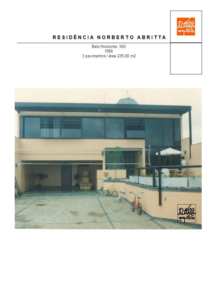 R E S I D Ê N C I A N O R B E R T O A B R I T T A Belo Horizonte MG 1989 3 pavimentos / área 235,00 m2