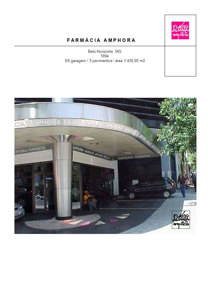 F A R M Á C I A A M P H O R A Belo Horizonte MG 1994 SS garagem / 3 pavimentos / área 1.430,00 m2