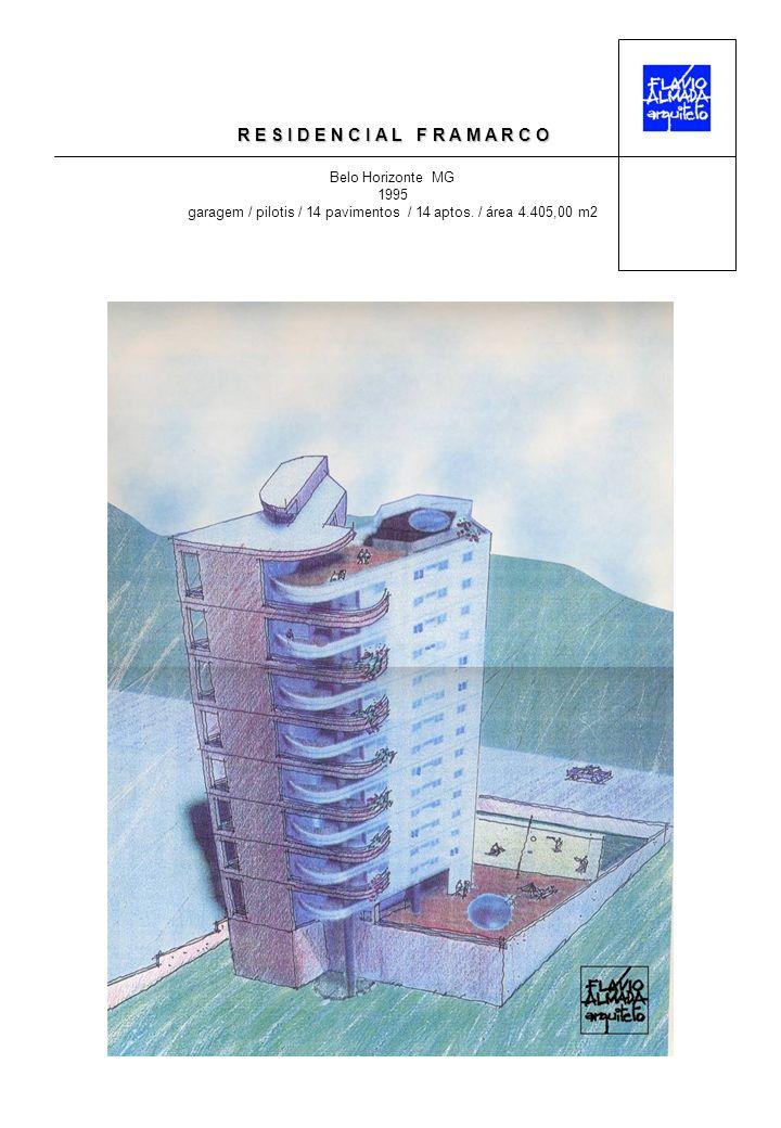 R E S I D E N C I A L F R A M A R C O Belo Horizonte MG 1995 garagem / pilotis / 14 pavimentos / 14 aptos. / área 4.405,00 m2