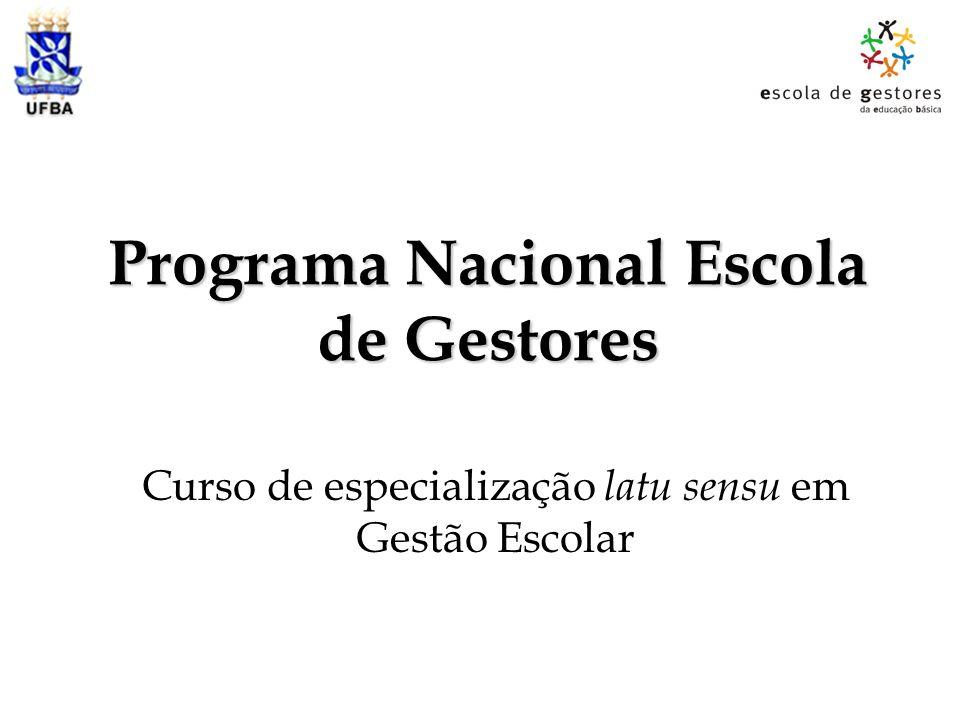Programa Nacional Escola de Gestores Curso de especialização latu sensu em Gestão Escolar