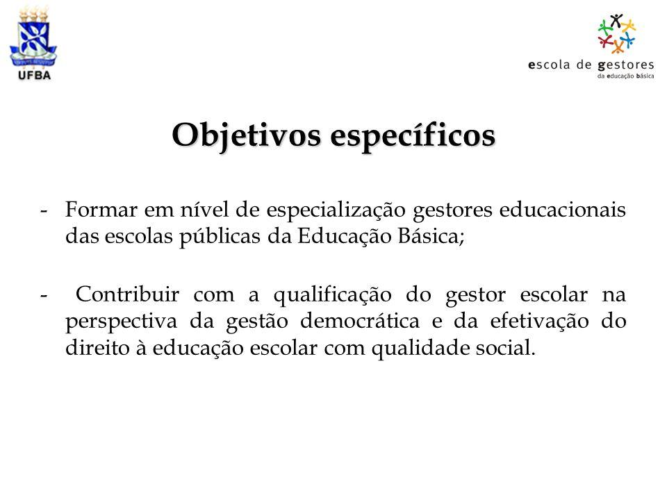 Objetivos específicos -Formar em nível de especialização gestores educacionais das escolas públicas da Educação Básica; - Contribuir com a qualificaçã