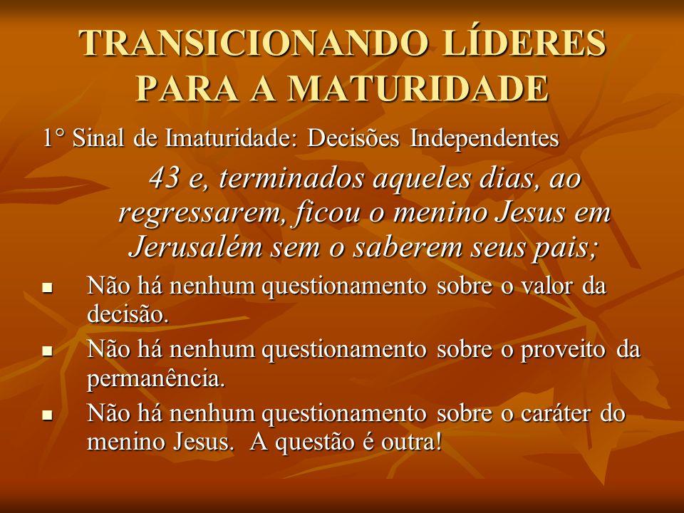 TRANSICIONANDO LÍDERES PARA A MATURIDADE 4° Sinal de Maturidade: Manifestação sobrenatural que supera excelência no preparo 47...