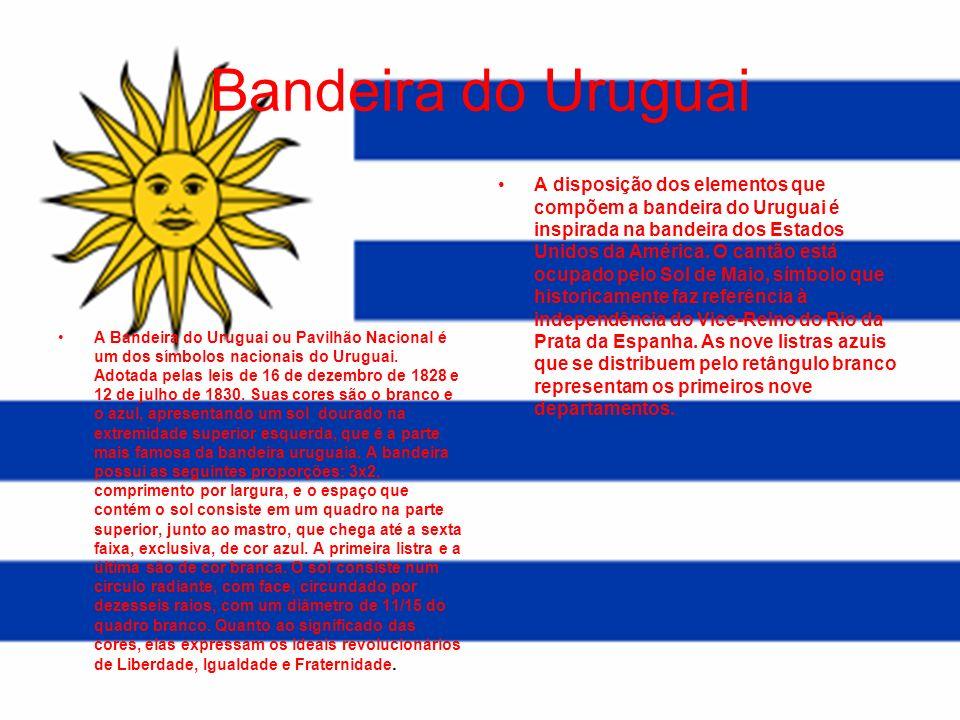 Bandeira do Uruguai A Bandeira do Uruguai ou Pavilhão Nacional é um dos símbolos nacionais do Uruguai. Adotada pelas leis de 16 de dezembro de 1828 e