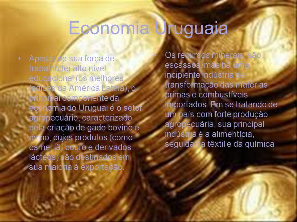 Economia Uruguaia Apesar de sua força de trabalho ter alto nível educacional (os melhores índices da América Latina), o principal componente da econom
