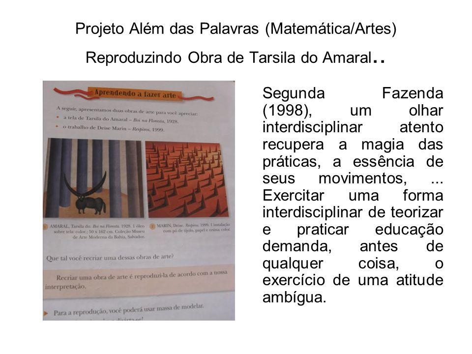 Projeto Além das Palavras (Matemática/Artes) Reproduzindo Obra de Tarsila do Amaral.. Segunda Fazenda (1998), um olhar interdisciplinar atento recuper