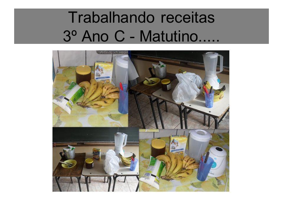 Trabalhando receitas 3º Ano C - Matutino.....