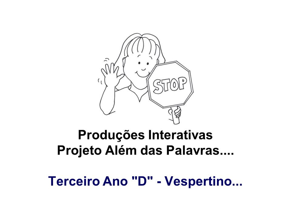 Produções Interativas Projeto Além das Palavras.... Terceiro Ano