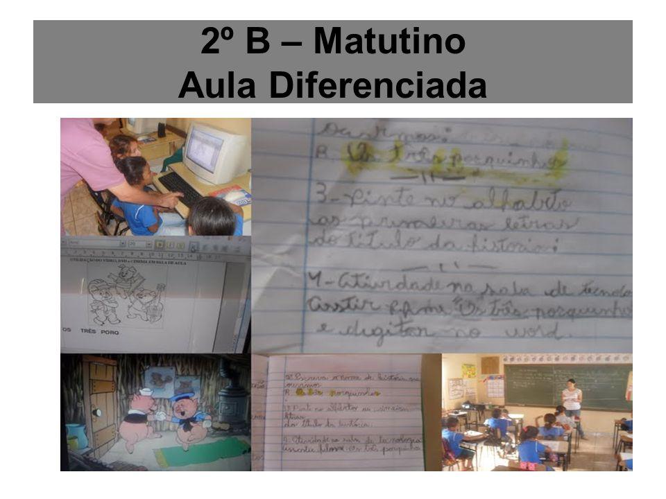 2º B – Matutino Aula Diferenciada