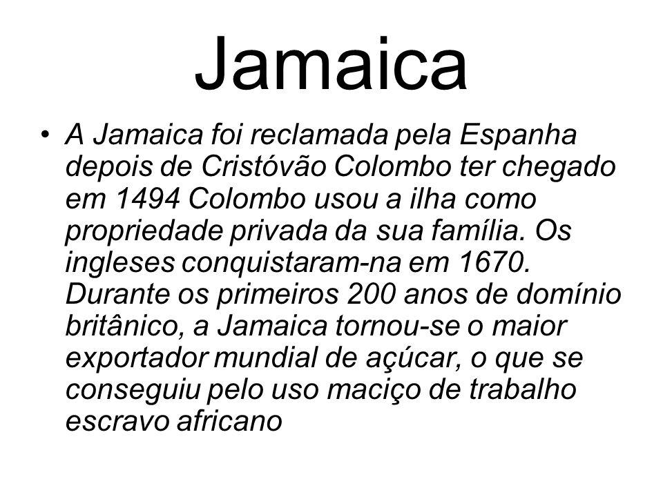 Jamaica A Jamaica foi reclamada pela Espanha depois de Cristóvão Colombo ter chegado em 1494 Colombo usou a ilha como propriedade privada da sua famíl