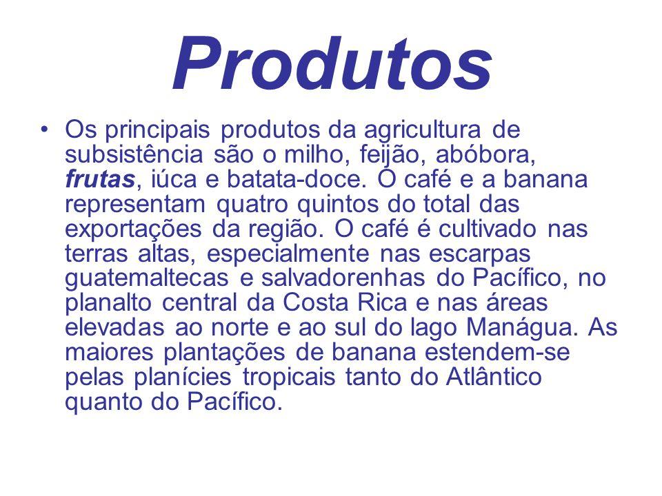 Produtos Os principais produtos da agricultura de subsistência são o milho, feijão, abóbora, frutas, iúca e batata-doce. O café e a banana representam